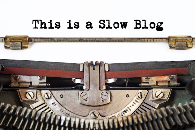 This is a slow blog